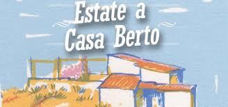 """""""Estate a Casa Berto"""" giunge alla sua quinta edizione"""