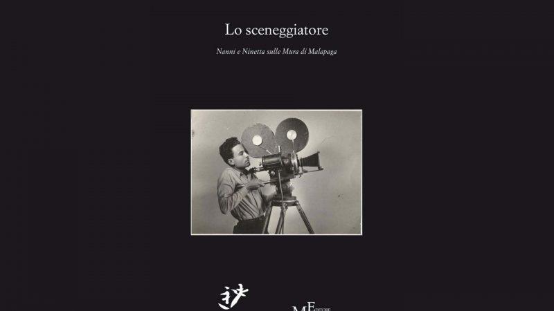 """""""Lo sceneggiatore – Nanni e Ninetta sulle Mura di Malapaga"""": l'ultimo libro dello scrittore di origine calabrese Francesco Bova"""